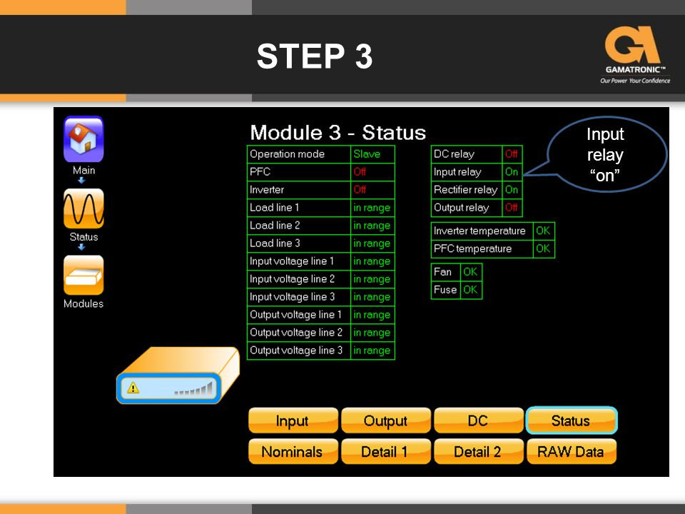 STEP 3 The DC is around +280 V and -280 V PCB 1013 sends command to close input relay Input Relay on Input Relay Input relay on