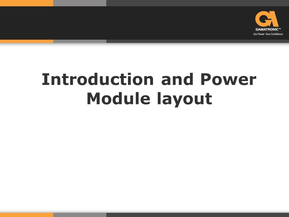 Introduction and Power Module layout