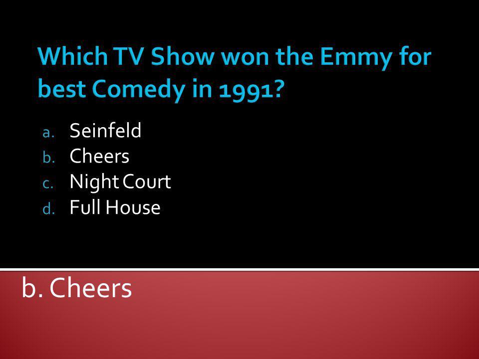 a. Seinfeld b. Cheers c. Night Court d. Full House b. Cheers