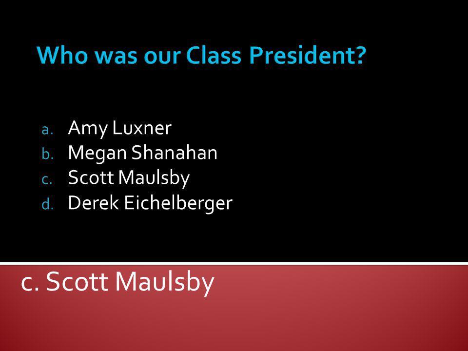 a. Amy Luxner b. Megan Shanahan c. Scott Maulsby d. Derek Eichelberger c. Scott Maulsby