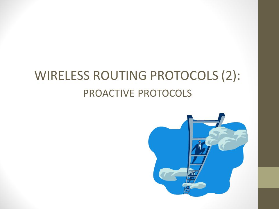 WIRELESS ROUTING PROTOCOLS (2): PROACTIVE PROTOCOLS
