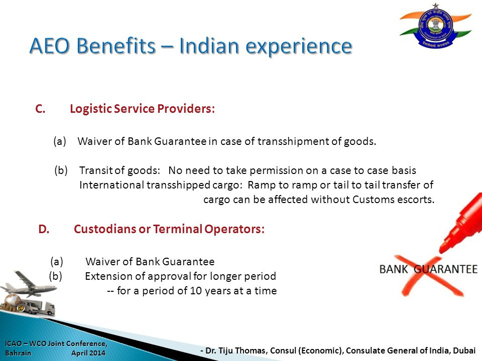 C. Logistic Service Providers: (a) Waiver of Bank Guarantee in case of transshipment of goods. (b) Transit of goods: No need to take permission on a c