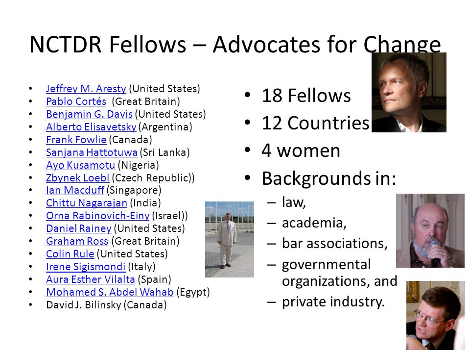 NCTDR Fellows – Advocates for Change Jeffrey M. Aresty (United States) Jeffrey M.