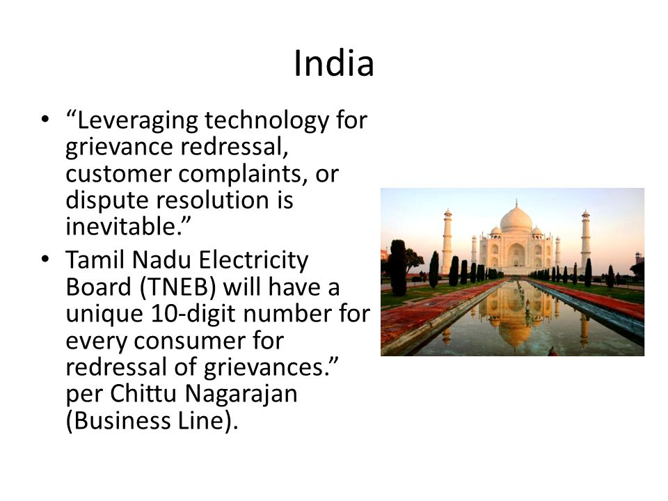 India Leveraging technology for grievance redressal, customer complaints, or dispute resolution is inevitable.