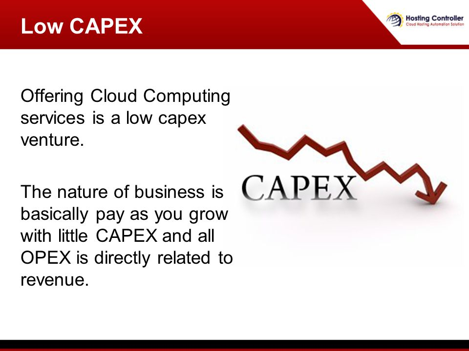 Offering Cloud Computing services is a low capex venture.