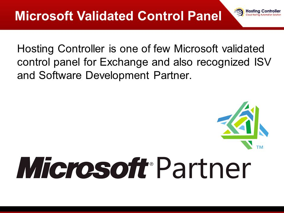 Hosting Controller is one of few Microsoft validated control panel for Exchange and also recognized ISV and Software Development Partner.