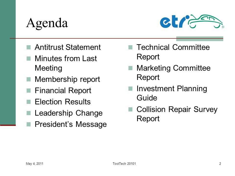ToolTech 201012 Agenda Antitrust Statement Minutes from Last Meeting Membership report Financial Report Election Results Leadership Change Presidents