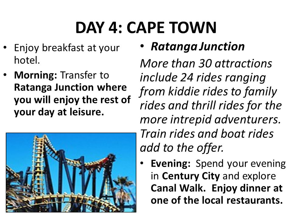 DAY 4: CAPE TOWN Enjoy breakfast at your hotel.