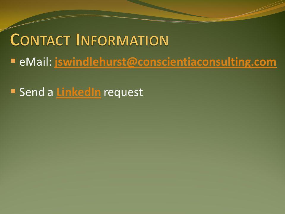 eMail: jswindlehurst@conscientiaconsulting.com Send a LinkedIn request
