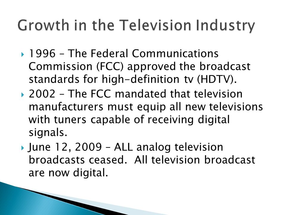 1996 – The Federal Communications Commission (FCC) approved the broadcast standards for high-definition tv (HDTV).