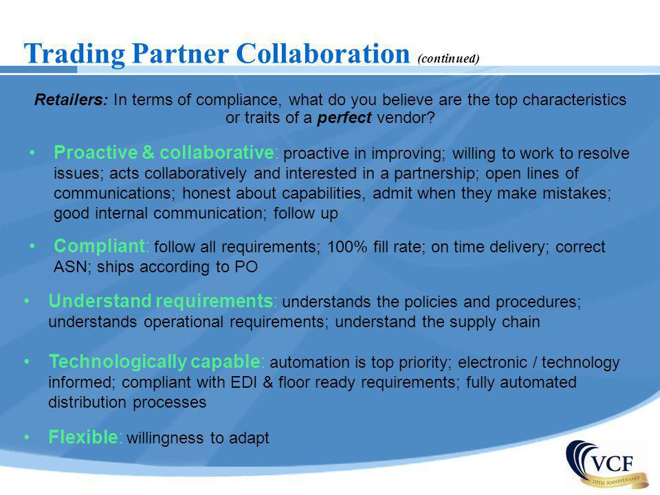 Trading Partner Collaboration (continued) Retailers: In terms of compliance, what do you believe are the top characteristics or traits of a perfect ve