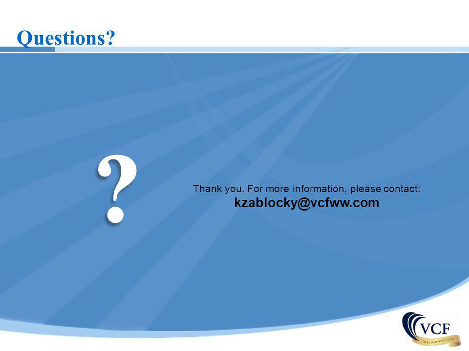 Thank you. For more information, please contact: kzablocky@vcfww.com