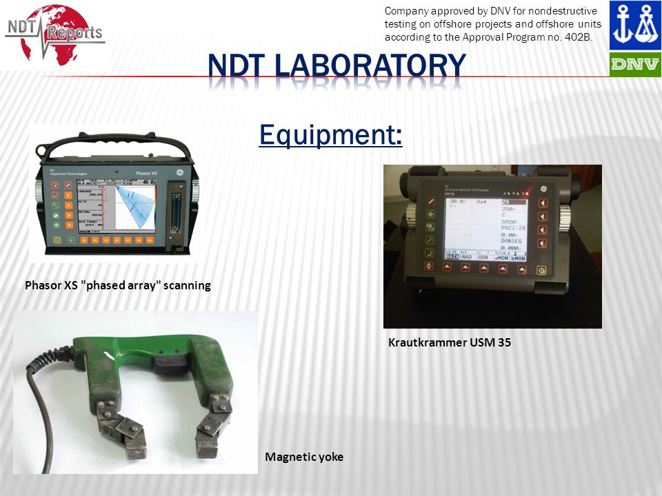 Company approved by DNV for nondestructive testing on offshore projects and offshore units according to the Approval Program no.