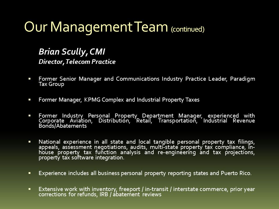 Our Management Team (continued) Brian Scully, CMI Director, Telecom Practice Former Senior Manager and Communications Industry Practice Leader, Paradi