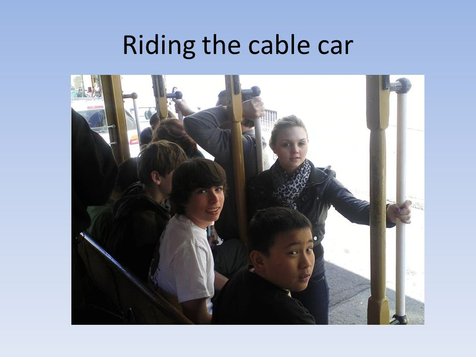 Riding the cable car