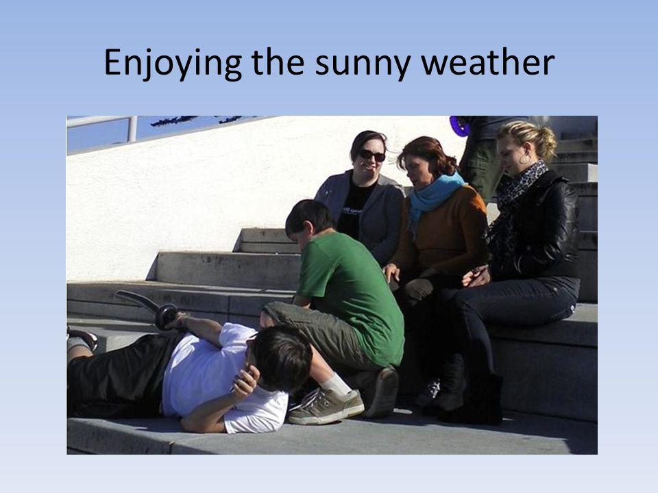 Enjoying the sunny weather