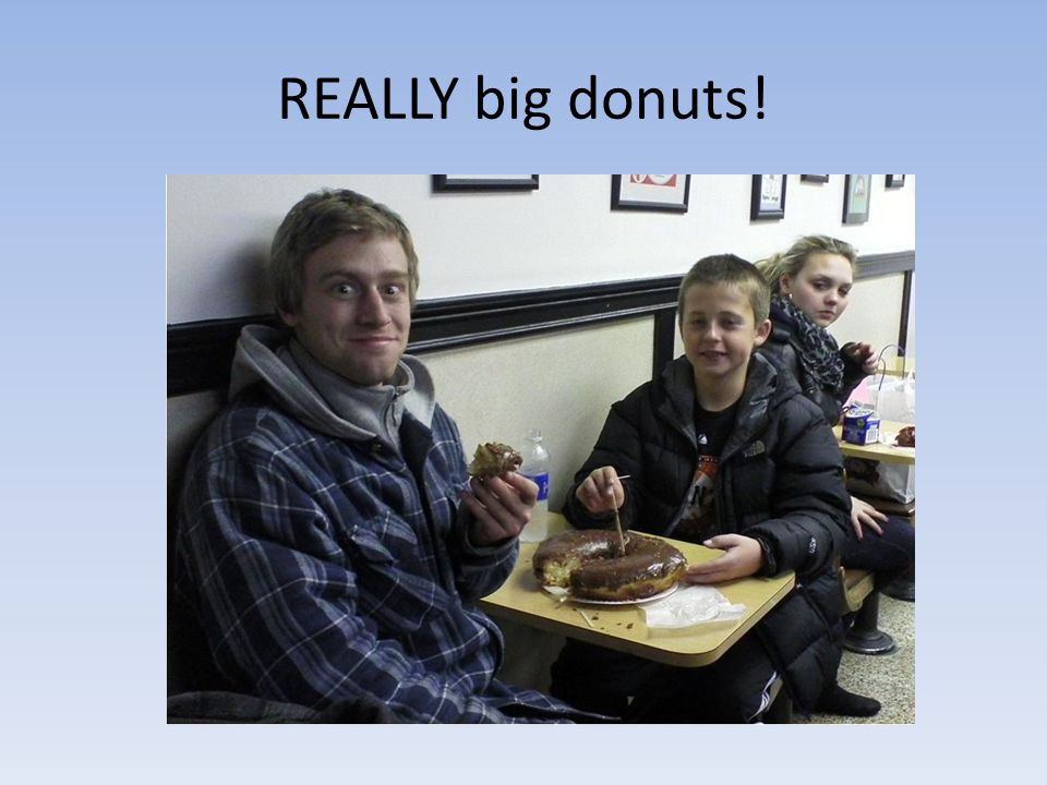 REALLY big donuts!