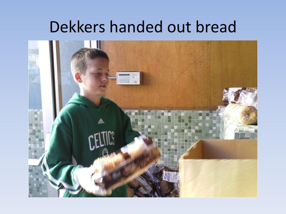 Dekkers handed out bread