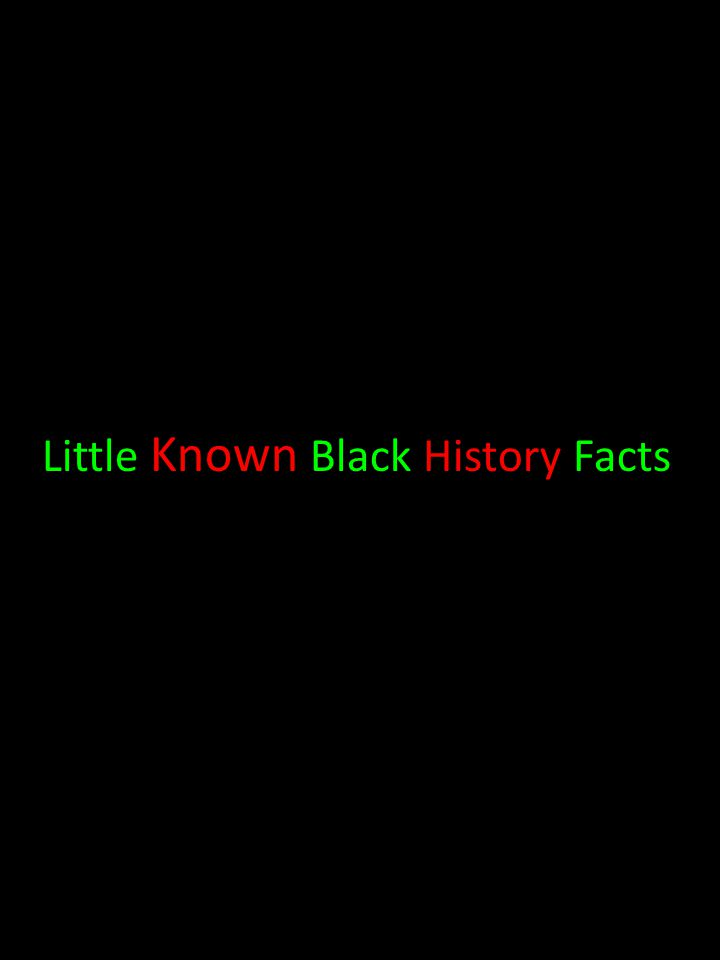 Reference: The Encyclopedia of African-American Heritage by Susan Altman Copyright 1997, Facts on File, Inc.