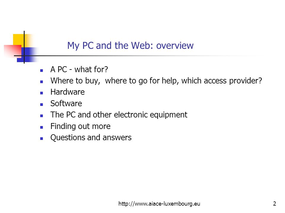 http://www.aiace-luxembourg.eu13 My PC and the Web > A PC – what for.