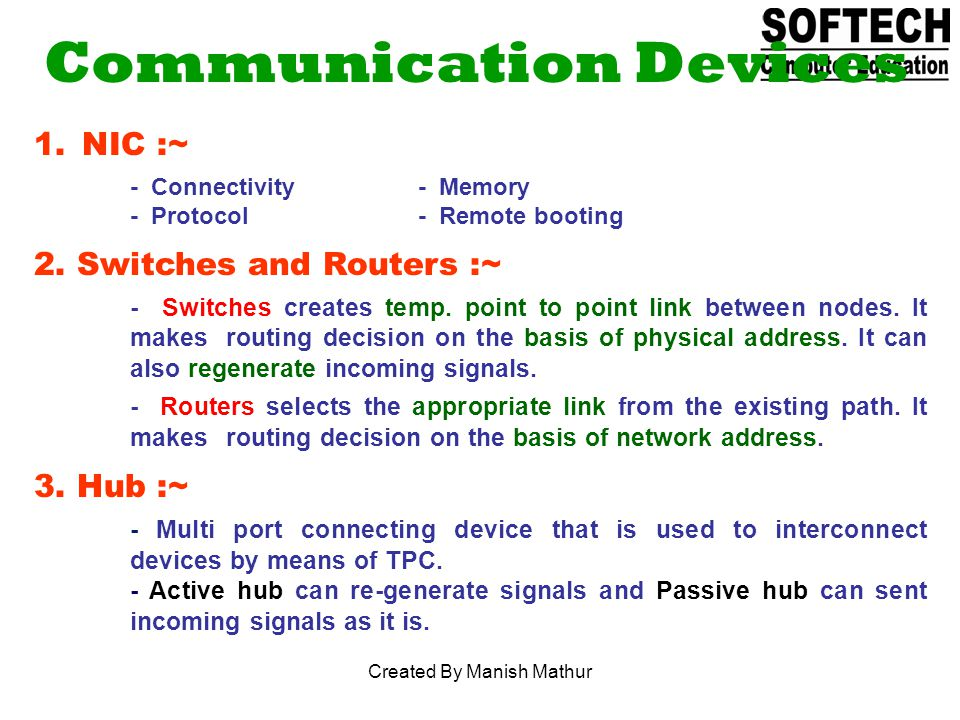 Communication Devices 1.NIC :~ - Connectivity- Memory - Protocol- Remote booting 2.