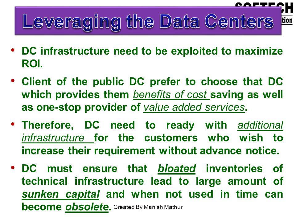 DC infrastructure need to be exploited to maximize ROI.