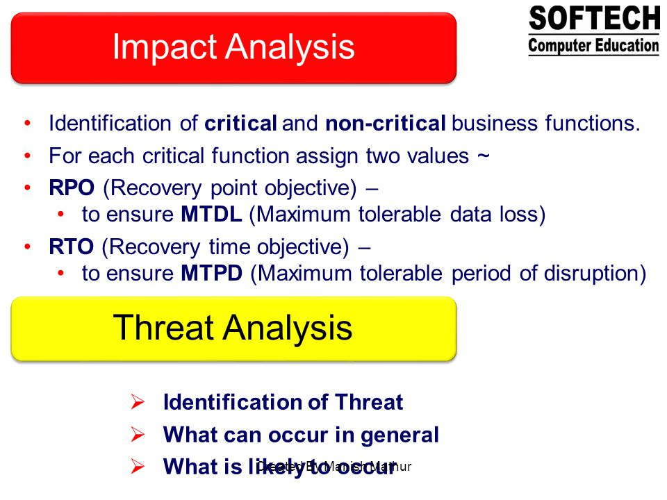 Impact Analysis Identification of critical and non-critical business functions.