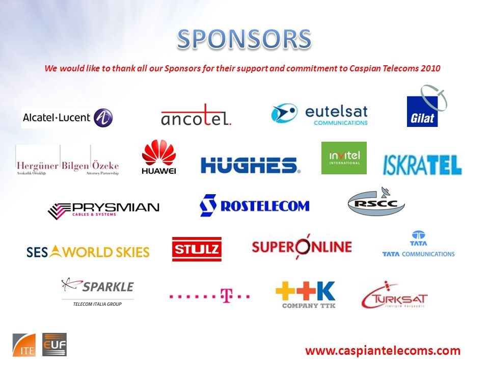 We would like to thank all our Sponsors for their support and commitment to Caspian Telecoms 2010 www.caspiantelecoms.com