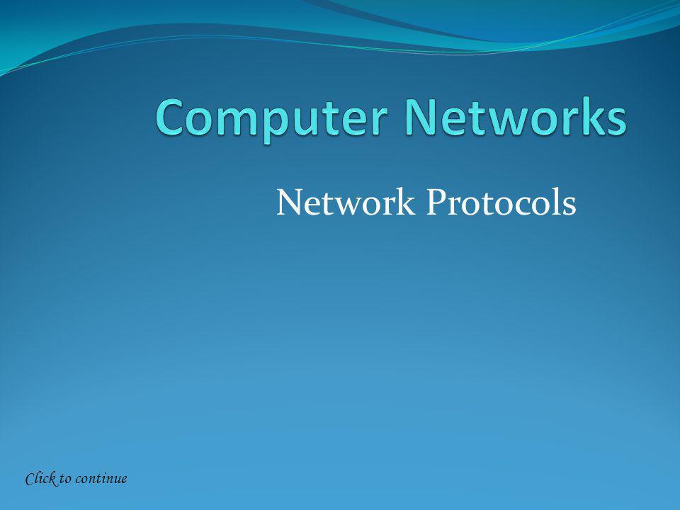 Click to continue Network Protocols