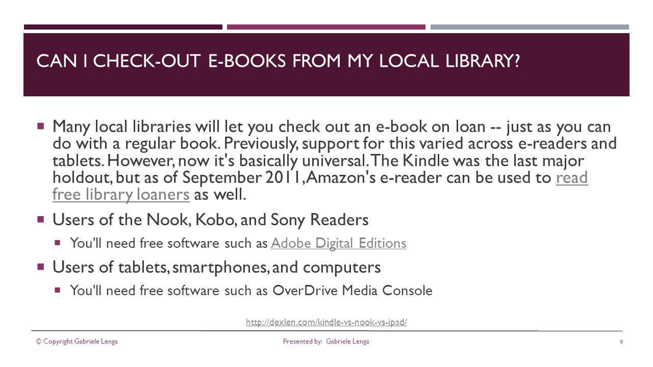 http://dexlen.com/kindle-vs-nook-vs-ipad/ CAN I CHECK-OUT E-BOOKS FROM MY LOCAL LIBRARY.
