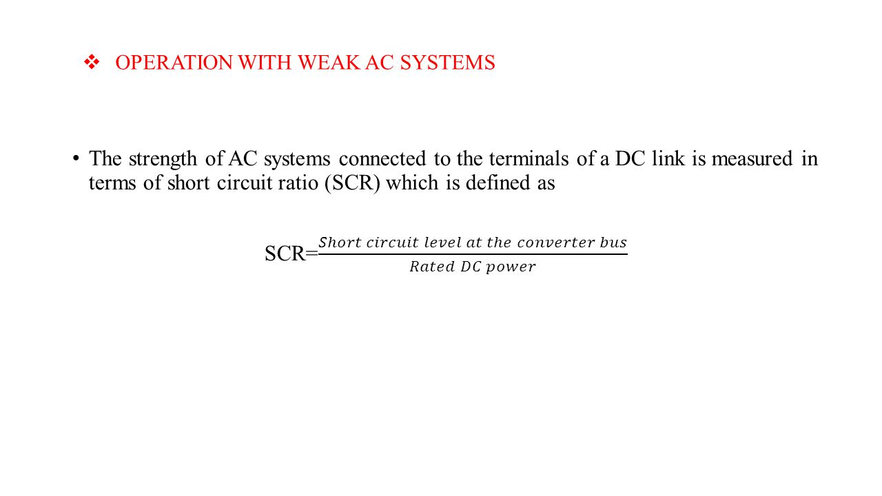 OPERATION WITH WEAK AC SYSTEMS