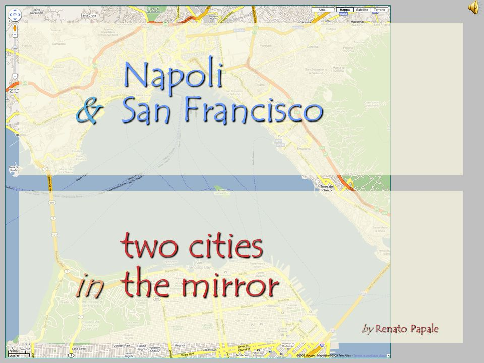 Napoli &San Francisco two cities in in the mirror by Renato Papale