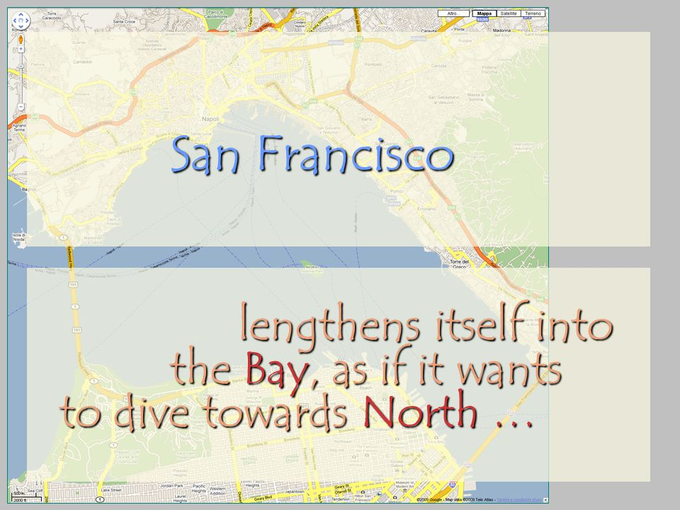 San Francisco lengthens itself into the Bay, as if it wants to dive towards North …