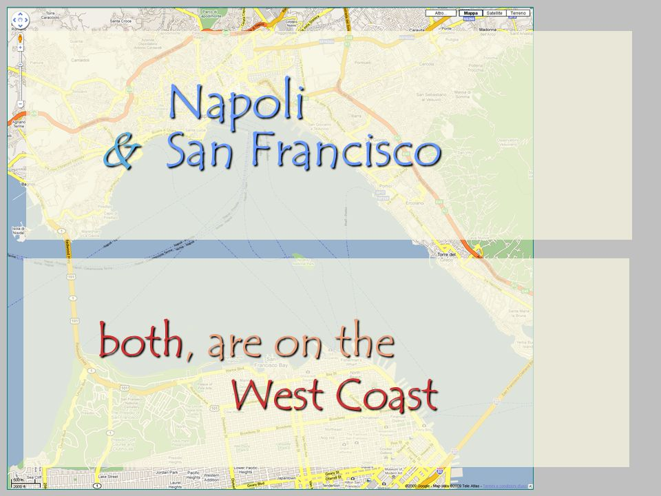 Napoli & San Francisco both, both, are on the West Coast