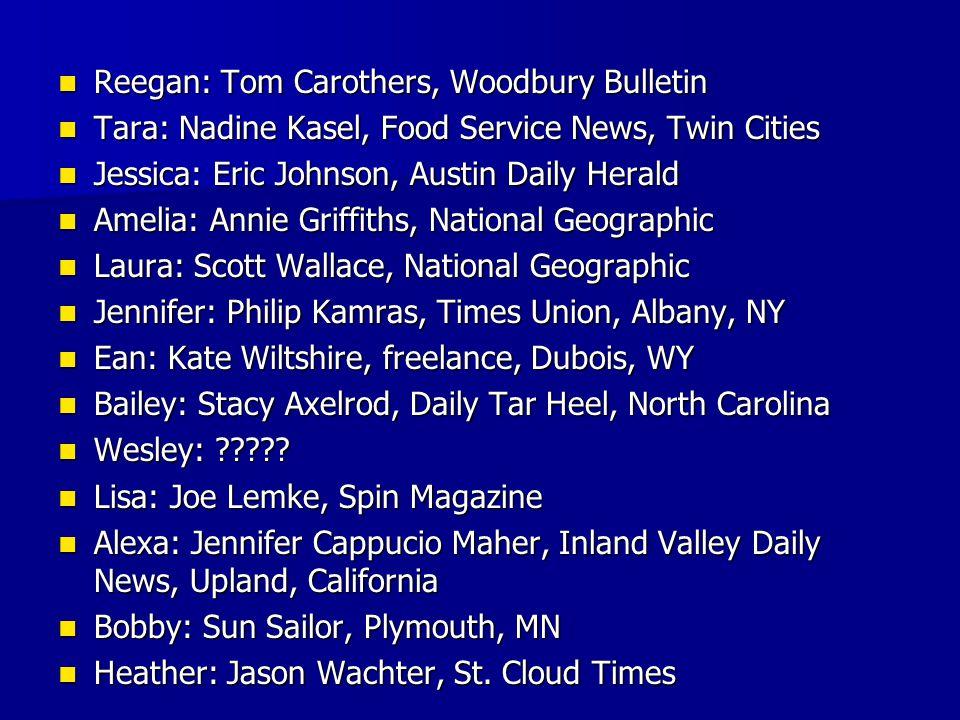 Reegan: Tom Carothers, Woodbury Bulletin Reegan: Tom Carothers, Woodbury Bulletin Tara: Nadine Kasel, Food Service News, Twin Cities Tara: Nadine Kase
