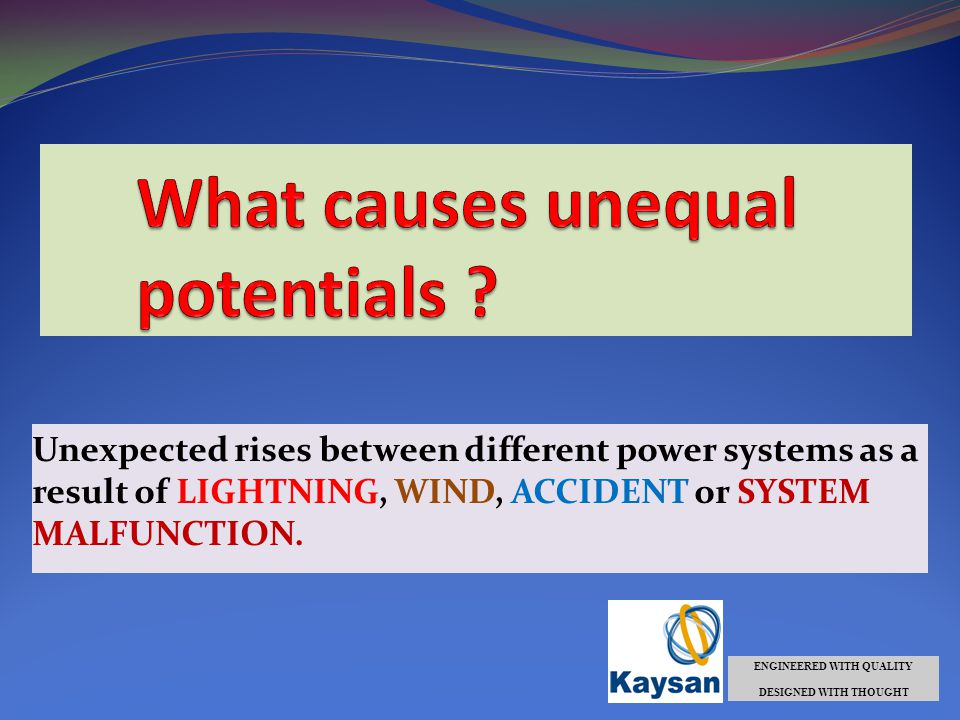 Unexpected rises between different power systems as a result of LIGHTNING, WIND, ACCIDENT or SYSTEM MALFUNCTION.