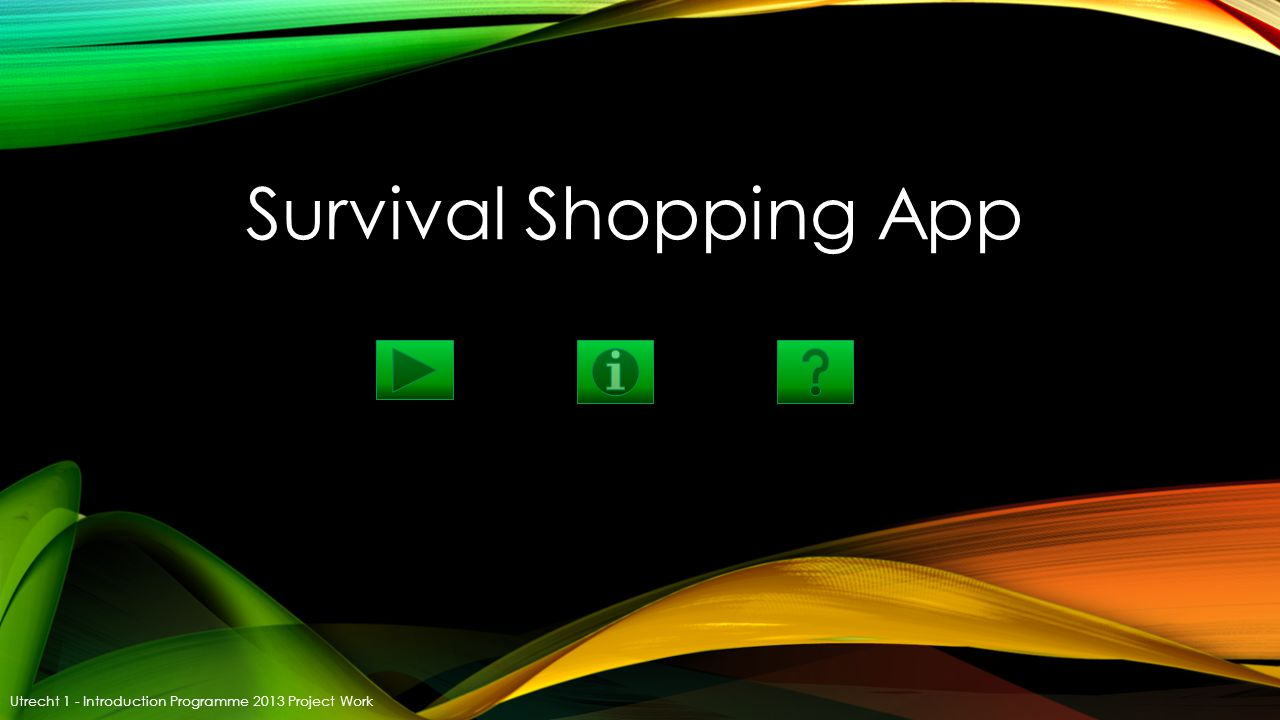 Survival Shopping App Utrecht 1 - Introduction Programme 2013 Project Work
