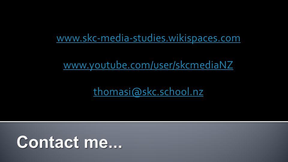www.skc-media-studies.wikispaces.com www.youtube.com/user/skcmediaNZ thomasi@skc.school.nz
