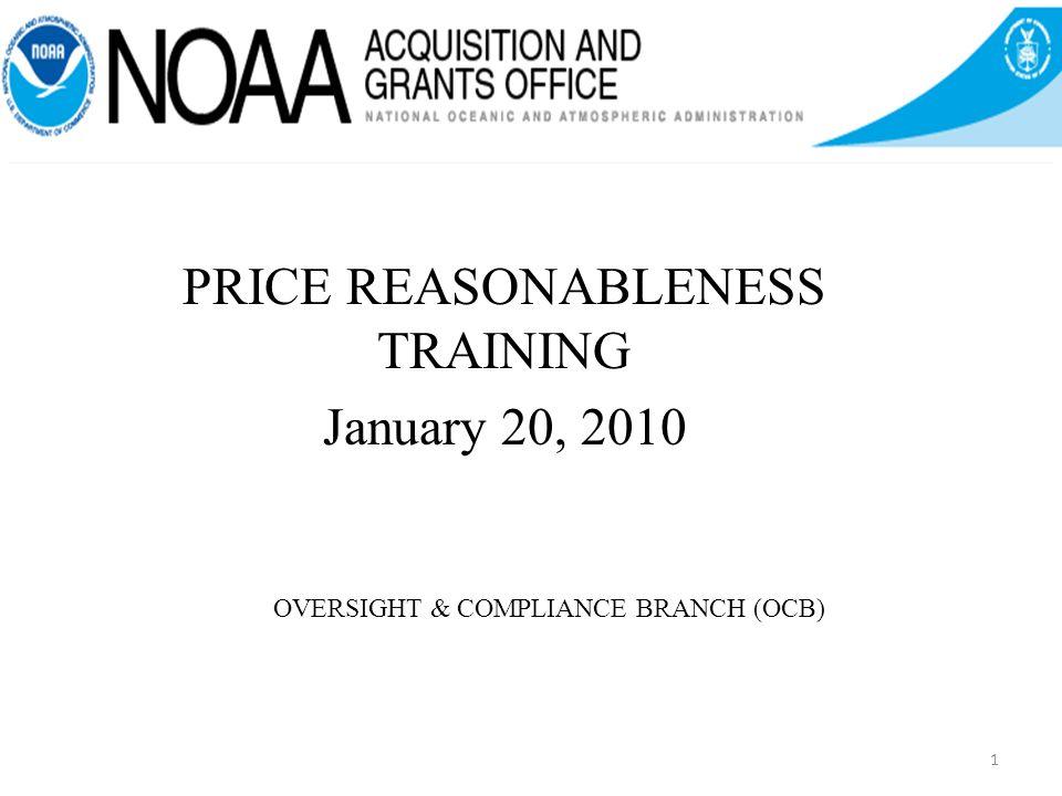 OVERSIGHT & COMPLIANCE BRANCH (OCB) PRICE REASONABLENESS TRAINING January 20, 2010 1