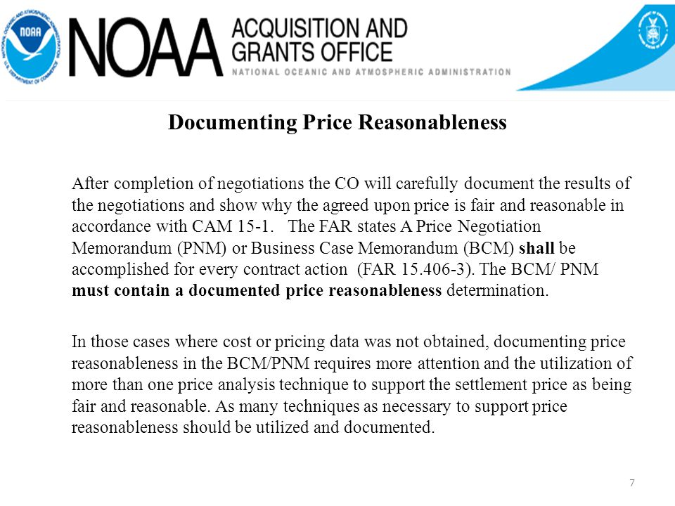 After completion of negotiations the CO will carefully document the results of the negotiations and show why the agreed upon price is fair and reasonable in accordance with CAM 15-1.