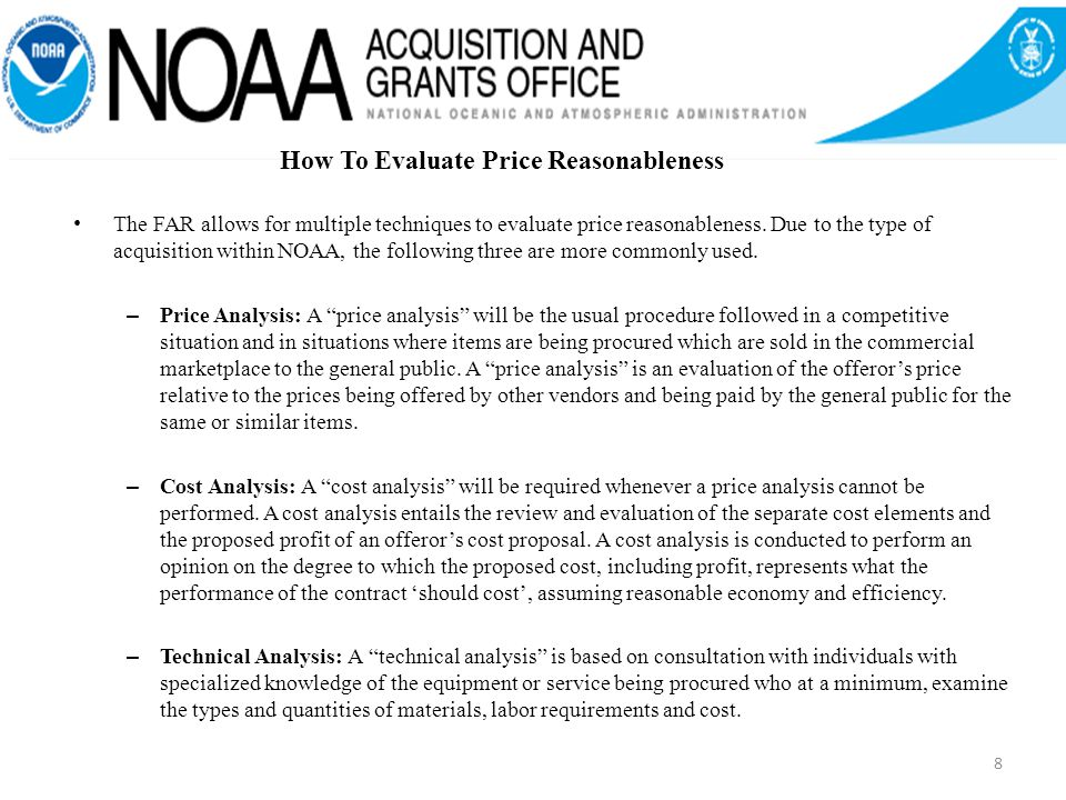 The FAR allows for multiple techniques to evaluate price reasonableness.