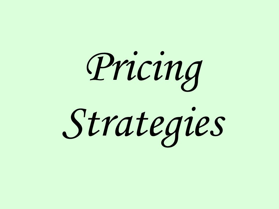 Some pricing strategies that we will explore: 1.Price discrimination – 1 st, 2 nd, & 3 rd degree 2.Two-part Tariff pricing 3.Bundling 4.Advertising 5.Cost-plus markup pricing 6.Product Lines 7.Peak-Load pricing 8.Transfer Pricing