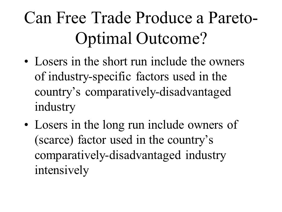 Can Free Trade Produce a Pareto- Optimal Outcome.