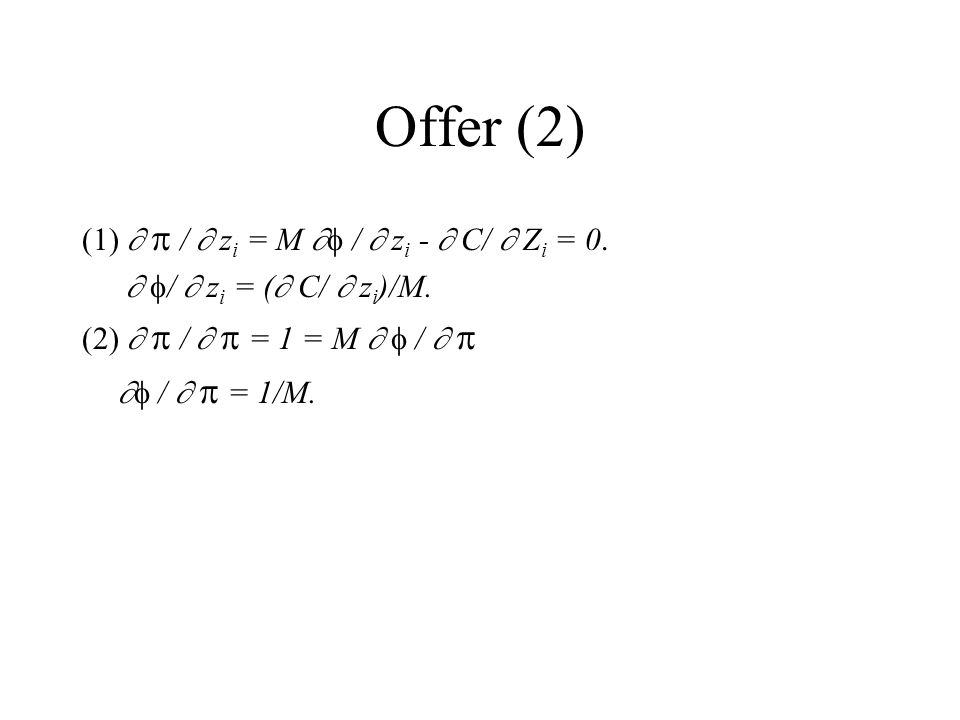 Offer Functions Total costs = C(M, z) M = Number of units (cars, houses) z = composition of units.