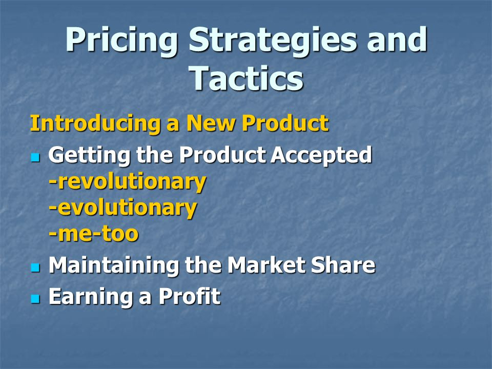 Pricing Strategies and Tactics Introducing a New Product Market Penetration Market Penetration Skimming Skimming Sliding down the Demand Curve Sliding down the Demand Curve