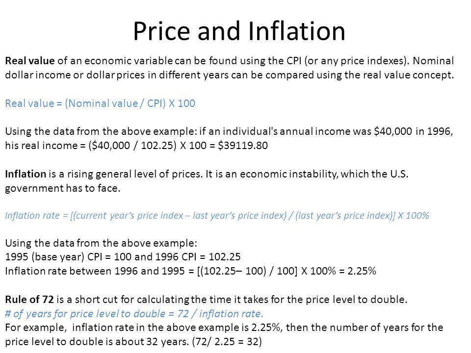 Price and Inflation Real value of an economic variable can be found using the CPI (or any price indexes). Nominal dollar income or dollar prices in di