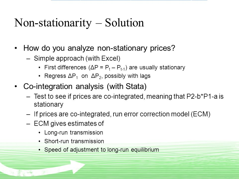 Non-stationarity – Solution How do you analyze non-stationary prices.