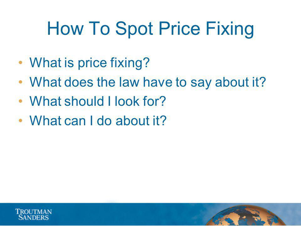 How To Spot Price Fixing What is price fixing. What does the law have to say about it.