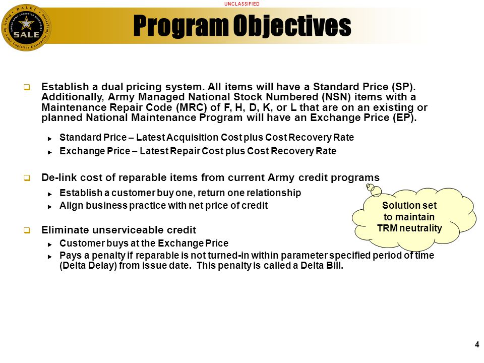 UNCLASSIFIED 4 Establish a dual pricing system. All items will have a Standard Price (SP). Additionally, Army Managed National Stock Numbered (NSN) it