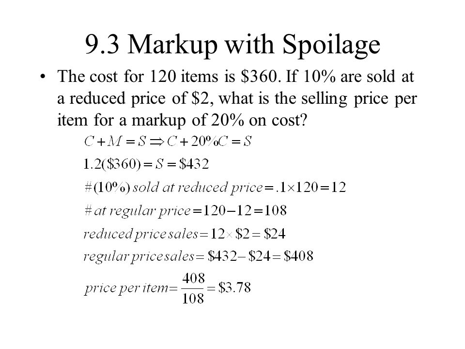 9.3 Markup with Spoilage The cost for 120 items is $360.
